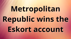 MetropolitanRepublic wins the Eskort account